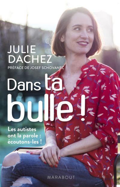 « Dans ta bulle ! », de Julie Dachez : éloge de la différence